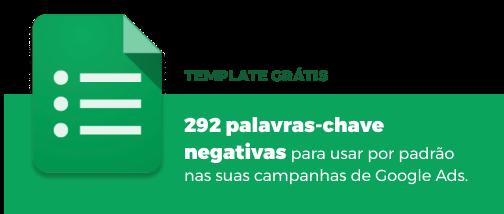 292 palavras-chave negativas para usar nas suas campanhas de Google Ads